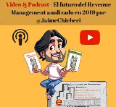 Video & Podcast – El futuro del Revenue Management analizado en 2020 por @JaimeChicheri - eRevenue Masters