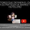 15 factores que definen el éxito de una estrategia de Marketing Hotelero - eRevenue Masters
