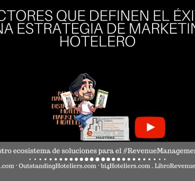 15 factores que definen el éxito de una estrategia de Marketing Hotelero - eRevenue Masters