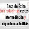 Caso de Éxito: Cómo reducir tus costes de intermediación y dependencia de OTAs - eRevenue Masters