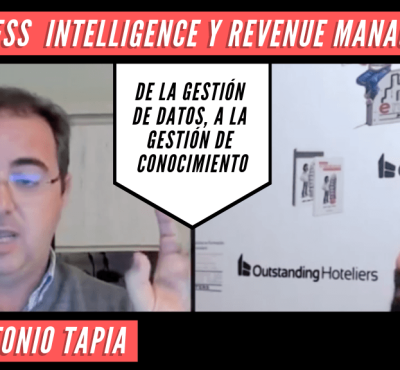 Business Intelligence y Revenue Management: de la Gestión de Datos, a la Gestión de Conocimiento – Con Antonio Tapia - eRevenue Masters
