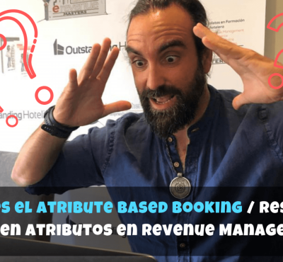 ¿Qué es el Atribute Based Booking / Reserva Basada en Atributos en Revenue Management? - eRevenue Masters