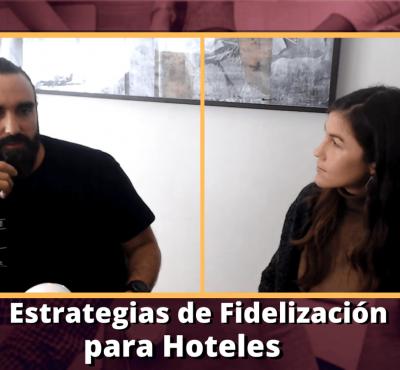 Cómo llevar a cabo Estrategias de Fidelización para Hoteles - eRevenue Masters