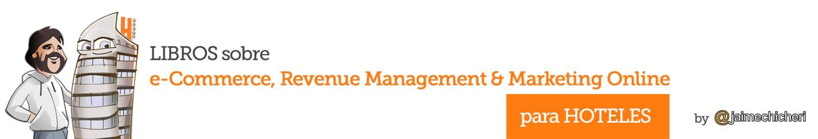 Libros revenue management, marketing y distribución hotelera