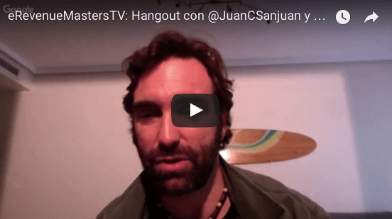 eRevenueMastersTV: Hangout con @JuanCSanjuan y @JaimeChicheri