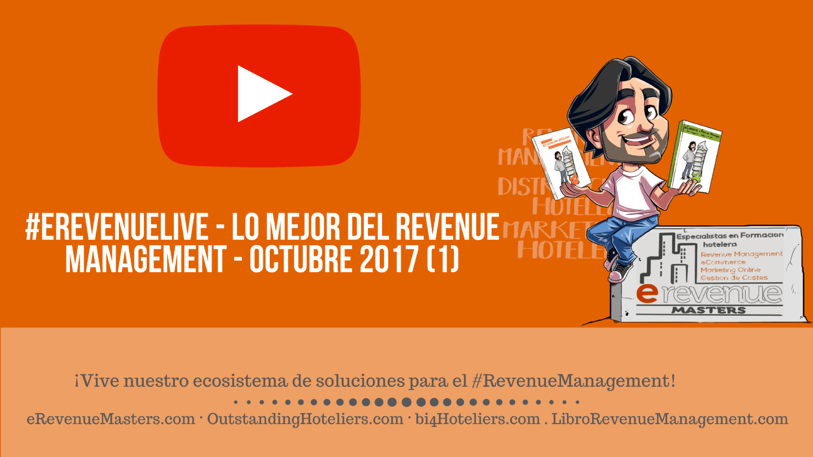 (video & Podcast) #eRevenueLive - Lo mejor del Revenue Management - Octubre 2017 (1)