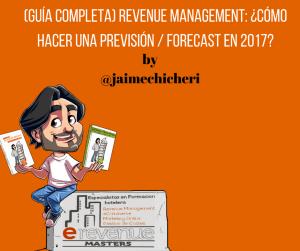 (Guía Completa) Revenue Management: ¿Cómo Hacer una previsión / forecast en 2017?