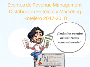 Eventos de Revenue Management, Distribución Hotelera y Marketing Hotelero 2017-2018