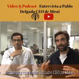Entrevista a Pablo Delgado CEO de Mirai