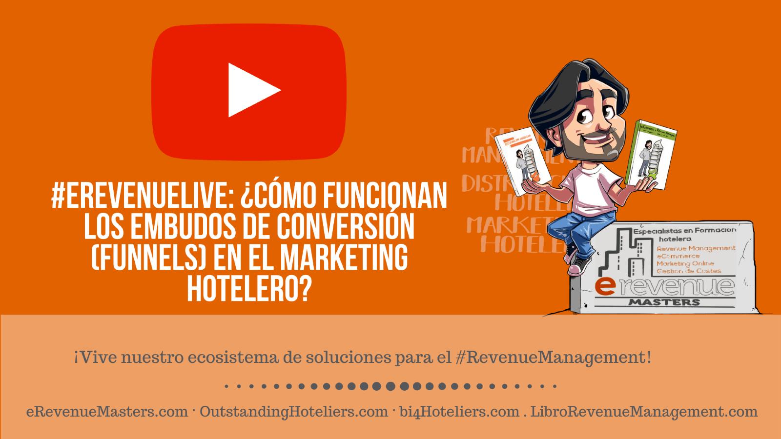 ¿Cómo funcionan los embudos de conversión (funnels) en el marketing hotelero?