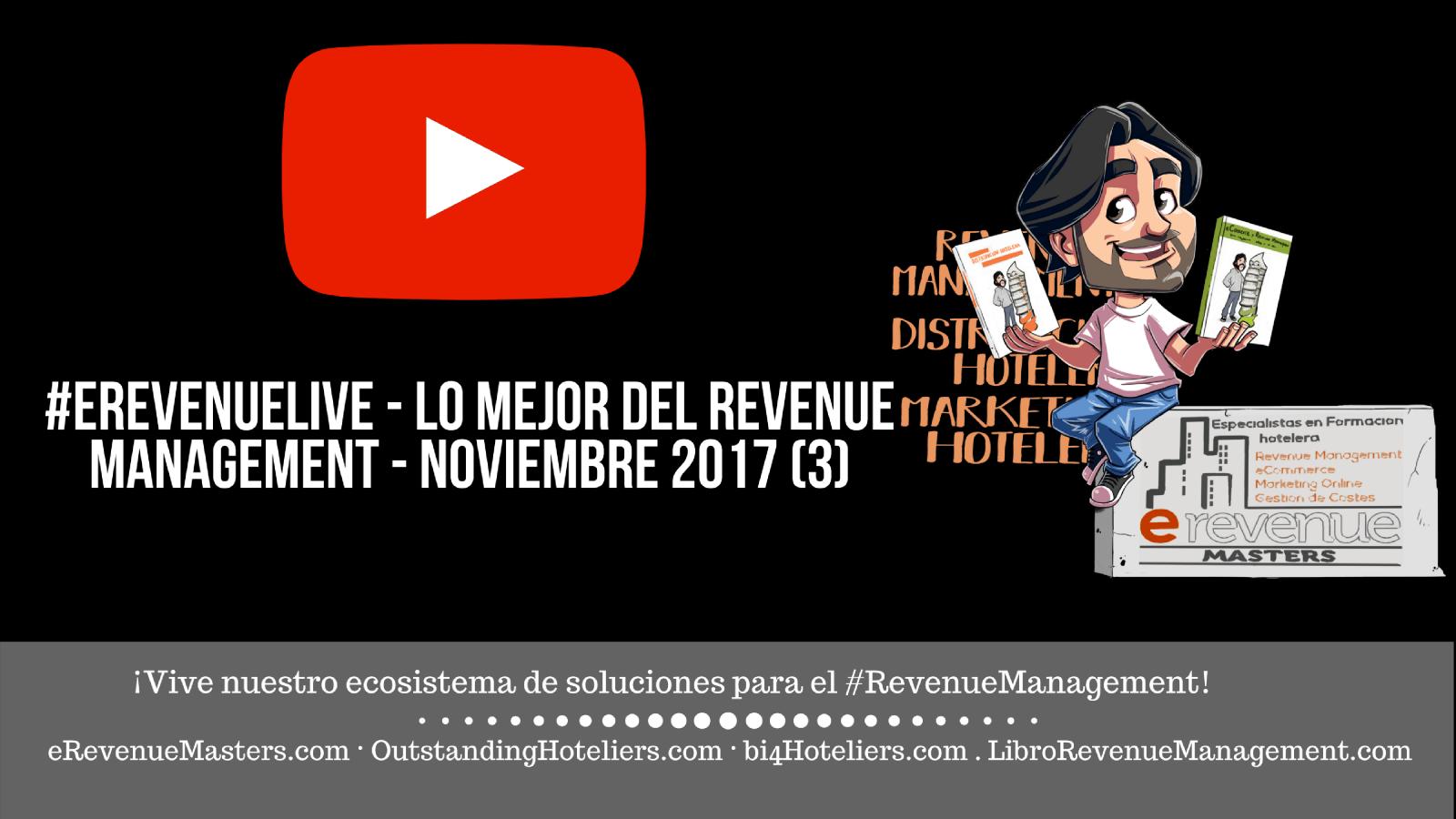 (video & Podcast) #eRevenueLive - Lo mejor del Revenue Management - noviembre 2017 (3)
