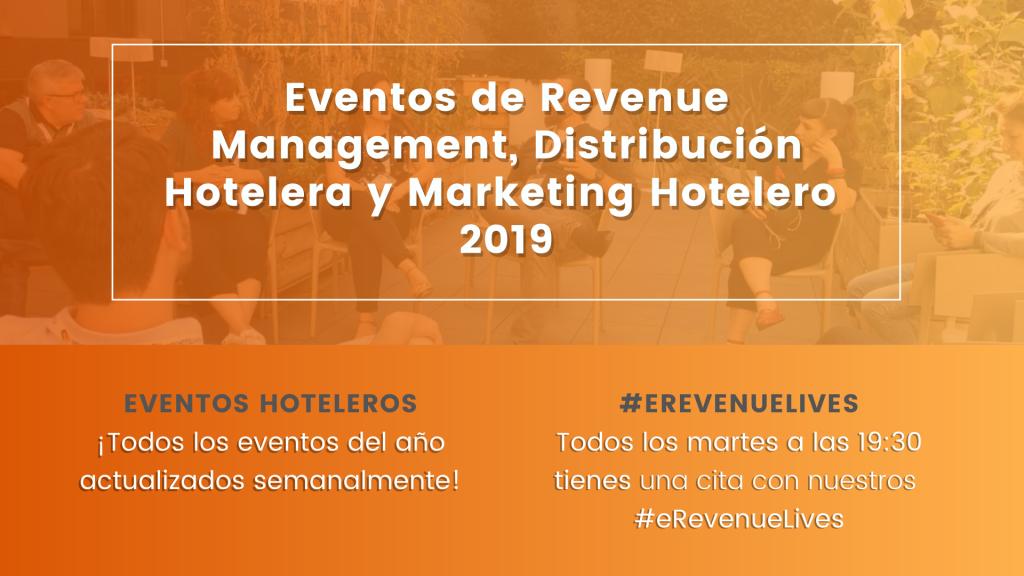 Eventos de Revenue Management, Distribución Hotelera y Marketing Hotelero 2019