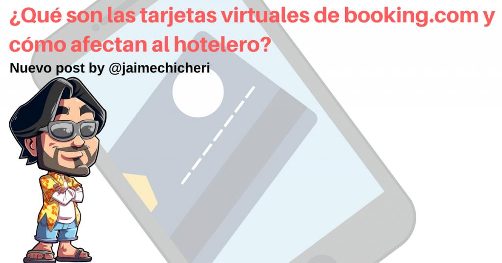 ¿Qué son las tarjetas virtuales de booking y cómo afectan al hotelero?
