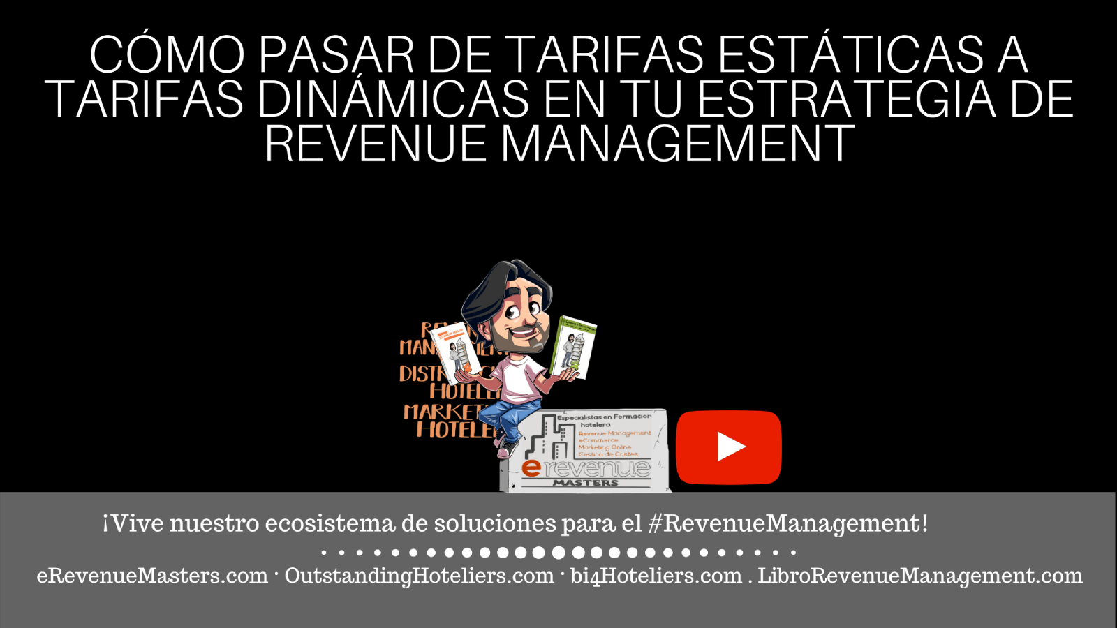 Cómo pasar de Tarifas Estáticas a tarifas Dinámicas en tu estrategia de Revenue Management