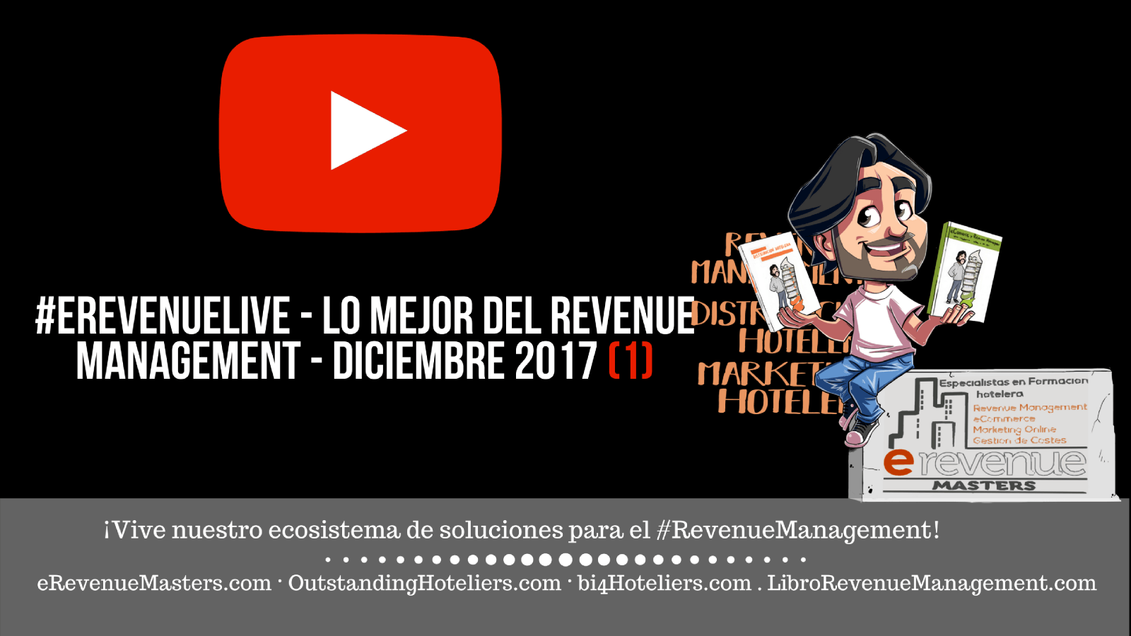 (video & Podcast) #eRevenueLive - Lo mejor del Revenue Management - Diciembre 2017 (1)