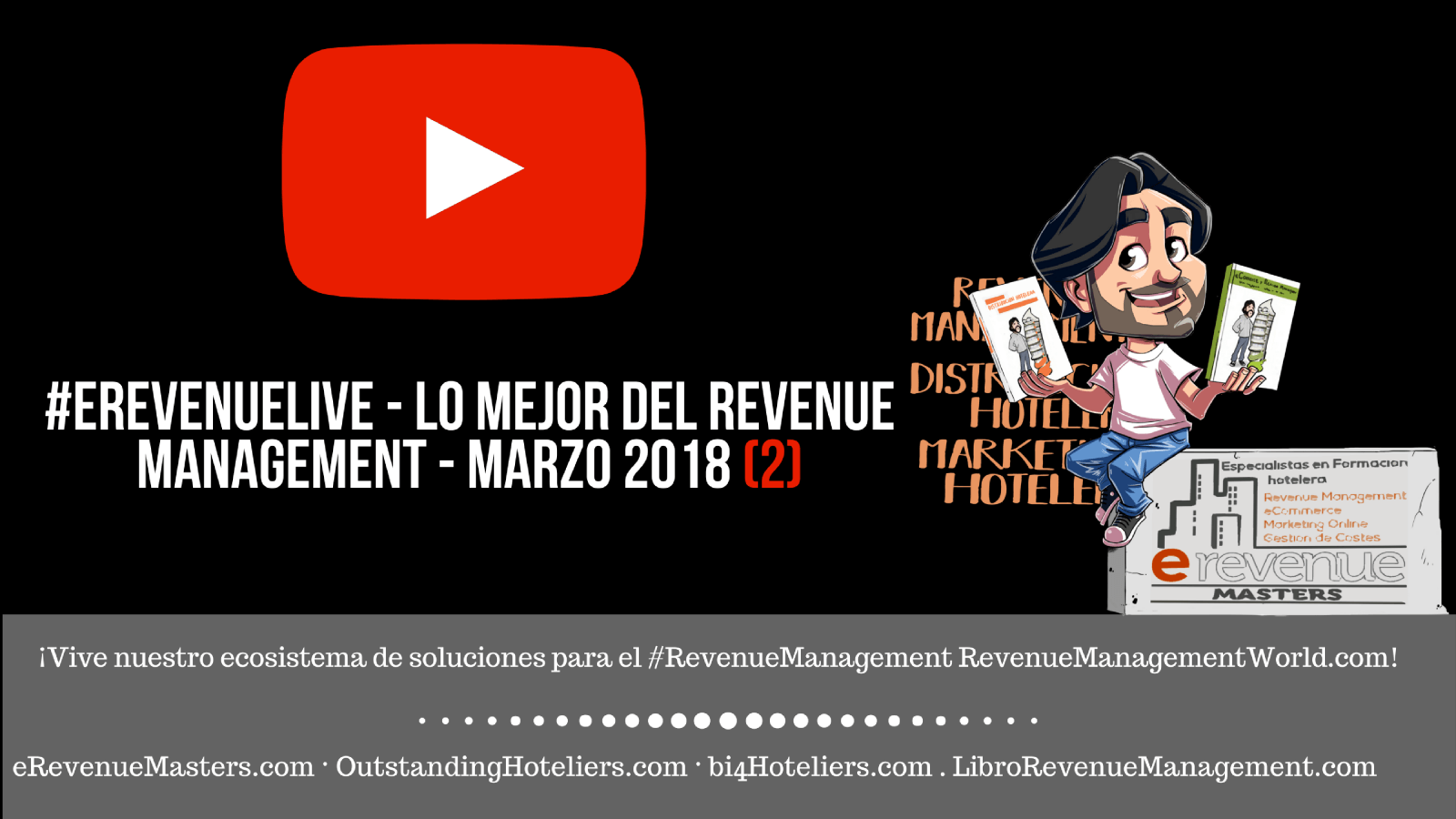 (video & Podcast) #eRevenueLive - Lo mejor del Revenue Management - marzo 2018 (2)