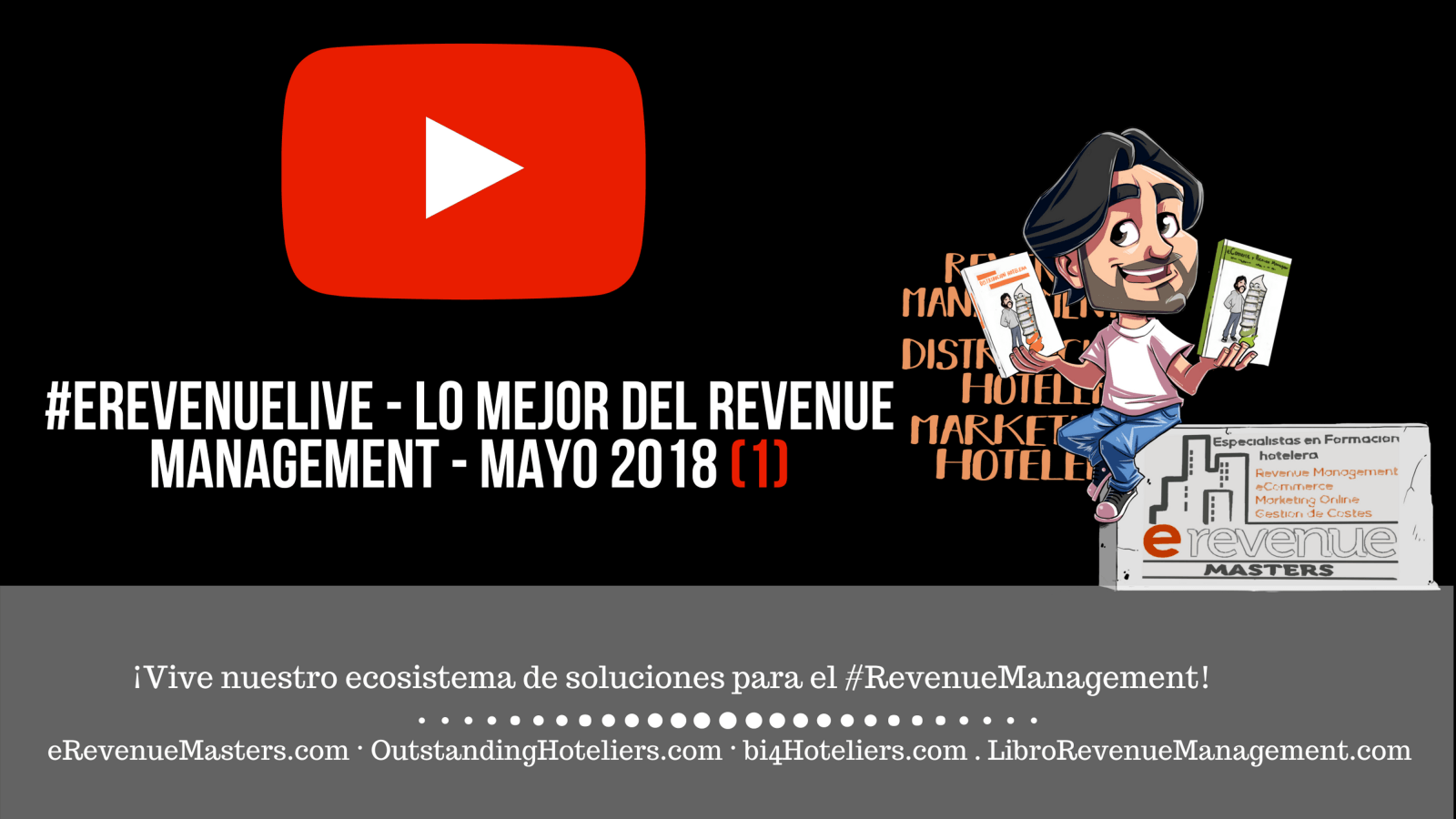 (video & Podcast) #eRevenueLive - Lo mejor del Revenue Management - mayo 2018 (1)