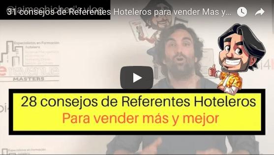 (VIDEO) 31 consejos de 31 referentes hoteleros para vender Más y Mejor