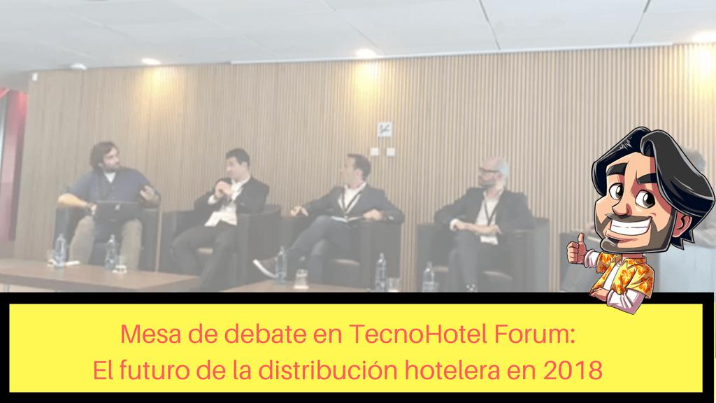 ¿Cómo será el futuro de la Distribución Hotelera? ¡Los expertos opinan!