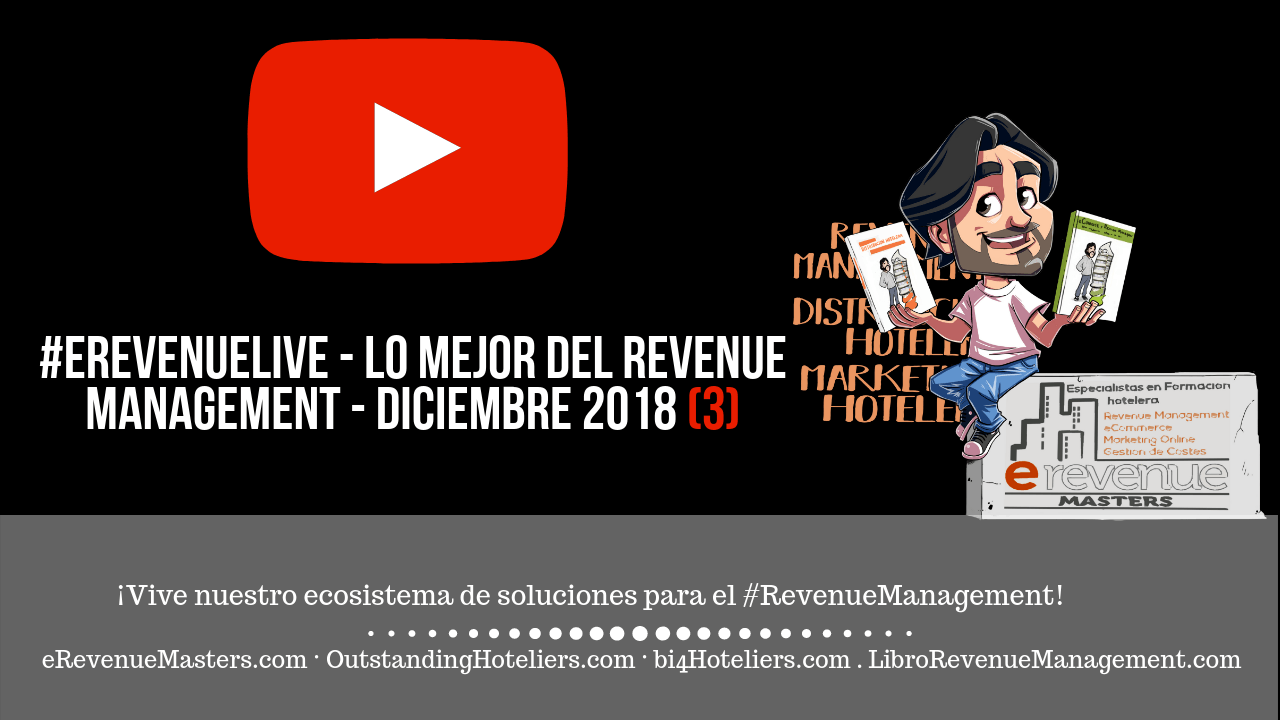 Diciembre'18: Lo Mejor del Revenue Management, la Distribución y el Marketing Hotelero.
