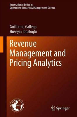 Revenue Management and Pricing Analytics - International Series in Operations Research & Management Science - Inglés