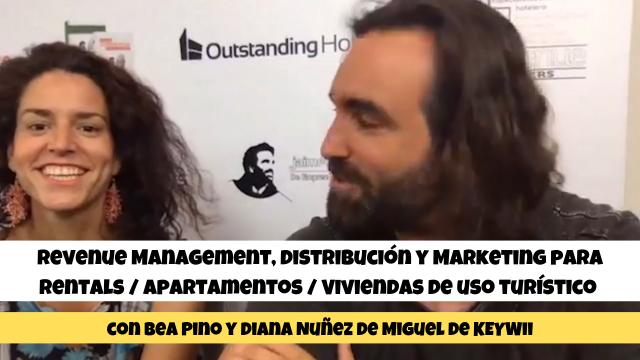 Revenue Management, Distribución y Marketing para Rentals _ Apartamentos _ Viviendas de uso turístico con Bea Pino y Diana Nuñez de Miguel de KEYWii