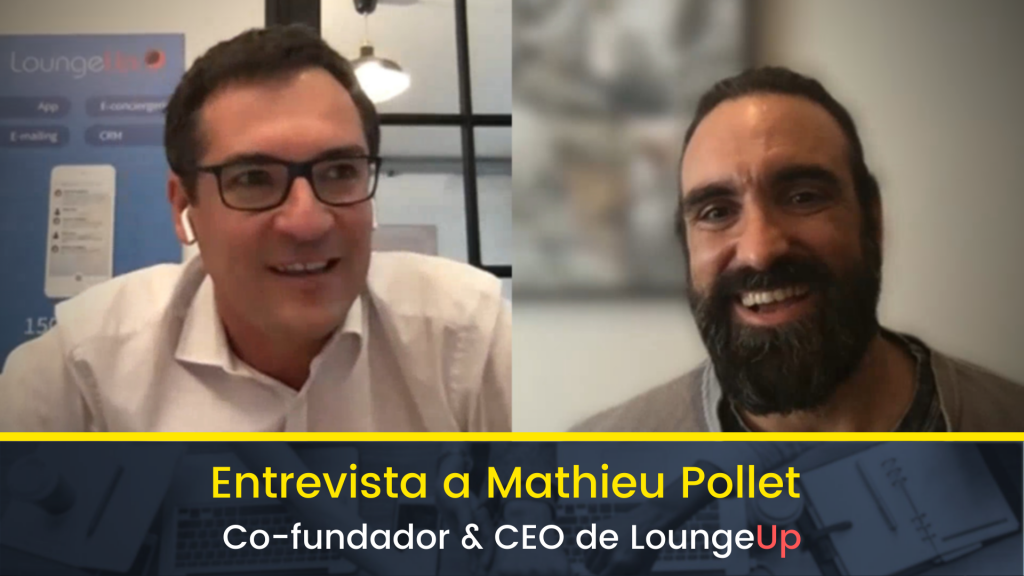 Entrevista a Mathieu Pollet Co-fundador & CEO de LoungeUp