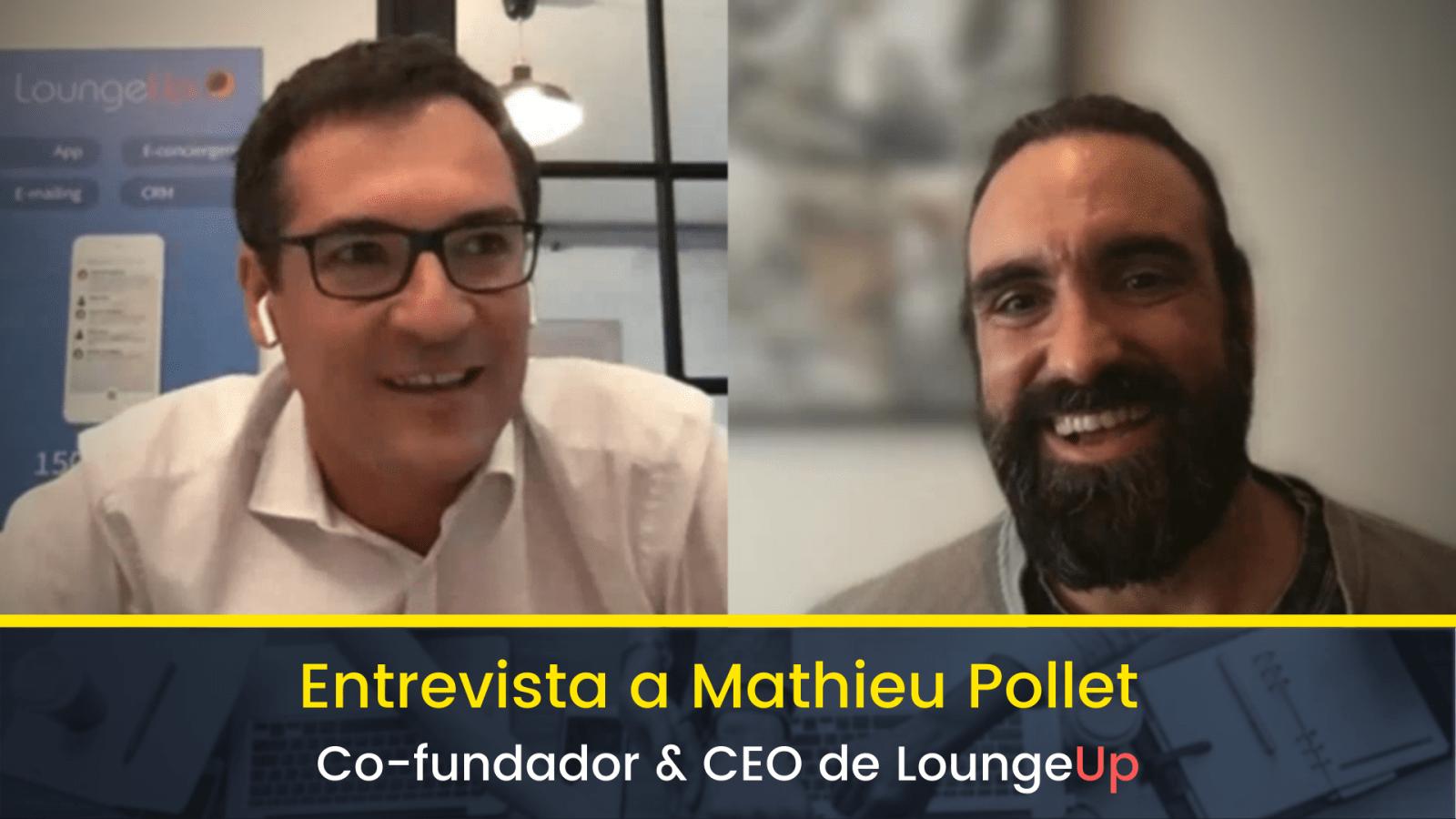 Entrevista a Mathieu Pollet de LoungeUP