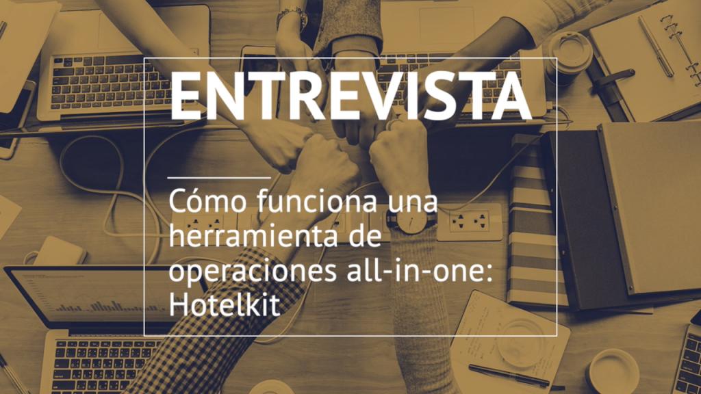 Entrevista Hotelkit herramienta all in one